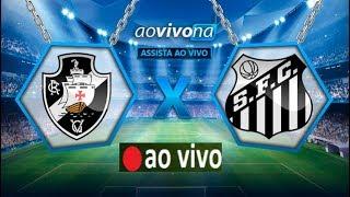 Assistir Vasco x Santos Ao Vivo Online Grátis [LINK ABAIXO] Veja Ao Vivo o jogo de futebol entre Vasco e Santos através de...