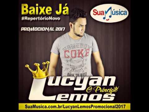 Lucyan Lemos - O Principe -  Promocional 2017 -  HD
