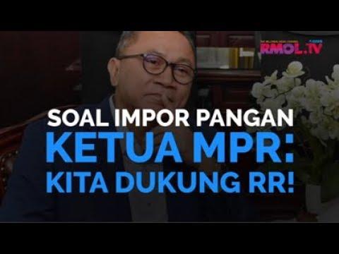 Soal Impor Pangan, Ketua MPR: Kita Dukung RR!