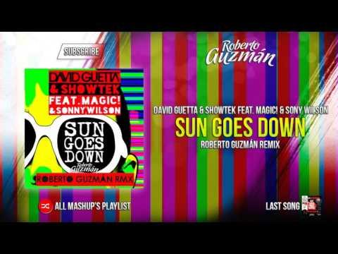 David Guetta & Showtek - Sun Goes Down ft. Magic! & Sonny Wilson (Roberto Guzmán Remix) [OUT NOW!!]