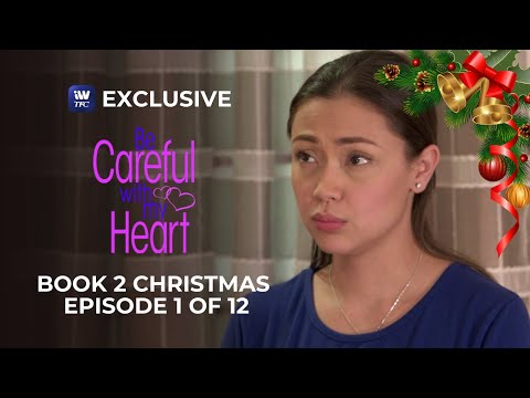 Be Careful With My Heart Book 2 Christmas Episode 1 of 12