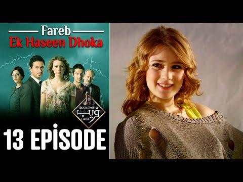 Fareb-Ek Haseen Dhoka in Hindi-Urdu Episode 13 | Turkish Drama