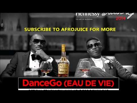 2Face x Wizkid - Dance Go (Eau De Vie) - Hennessy Artistry (NEW 2014 OFFICIAL AUDIO)