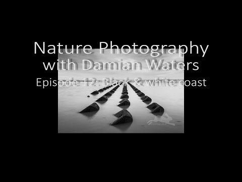 Nature photography with Damian Waters - Episode 12: Black and white coast
