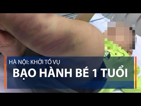 Hà Nội: Khởi tố vụ bạo hành bé 1 tuổi | VTC1 - Thời lượng: 64 giây.