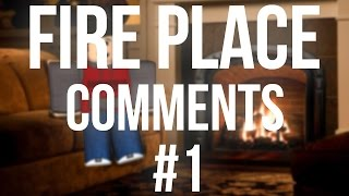 ► Subscribe for more content :: https://goo.gl/icJ5fI► Follow Me on Twitter :: https://twitter.com/gameman625Fire Place comments is a series where I read your guy's comments from all of my videos and react to them or comment on them depending on the comment. I get a lot of weird comments so I figured I'd make a video showing them off.OFFICIAL Gameman625 Roblox Shirt :: https://www.roblox.com/catalog/338505969/Fan-T-Shirt► Check out Roblox: http://www.roblox.com/home?rbxp=7227376Thanks for the view! Be sure to like, comment, and subscribe for more content!-- Follow Me! --FaceBook: https://www.facebook.com/Gameman625/Twitter: https://twitter.com/gameman625Roblox: https://www.roblox.com/users/7227376/profileTwitch: https://www.twitch.tv/gameman625RBLXGroup: https://www.roblox.com/My/Groups.aspx?gid=2731567-- Credits --All Overlays and images created by Gameman625Outro Music by: Jorge QuinteroSong Title: 600 Violin Orchestrahttps://www.youtube.com/channel/UC3EQhCF2mzxhLEIGYP-Q7Ug