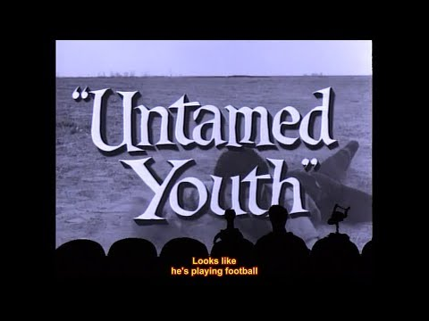MST3K - 112 - Untamed Youth - Captioned For Hearing Impaired
