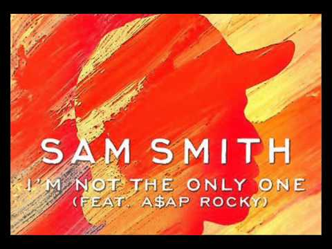 Sam Smith - Im Not The Only One Ft A$ap Rocky [Audio Oficial] ® 2014