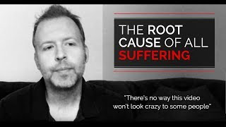 Day 48 -The Root Cause Of All Suffering