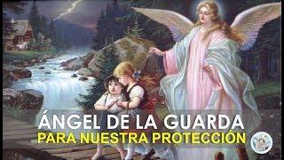 Video ORACIÓN AL ÁNGEL DE LA GUARDA PARA NUESTRA PROTECCIÓN E INTERCESIÓN ANTE DIOS MP3, 3GP, MP4, WEBM, AVI, FLV Oktober 2018