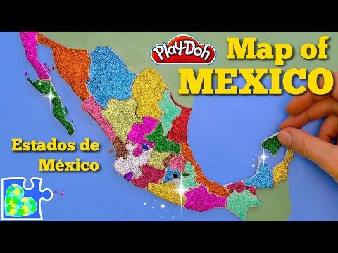 Play doh - MEXICO MAP  Learn the States of Mexico!  Play-Doh Map!  ESTADOS de MÉXICO