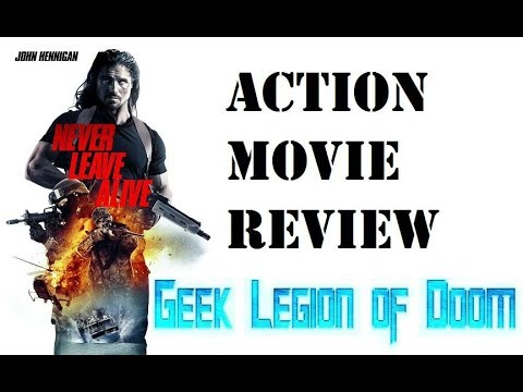 NEVER LEAVE ALIVE (2017 John Hennigan ) Aka MOST DANGEROUS GAME Aka 3 HOURS UNITIL DEAD Movie Review