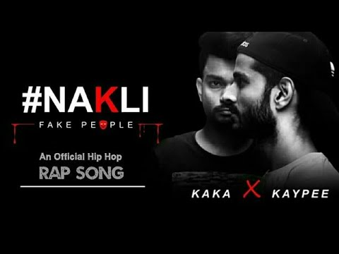 #Nakli - fake people | Desi hip hop| Rap song by Kaka & Kaypee
