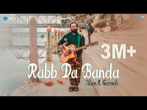 Rabb Da Banda || Ahen Ft. Gurmoh || I Can Shoot You || Latest Punjabi Song 2017