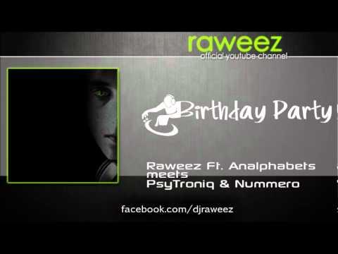 Raweez Ft. Analphabets meets PsyTroniq & Nummero presents Birthday Party