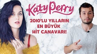 2010'LU YILLARIN HİT CANAVARI KATY PERRY