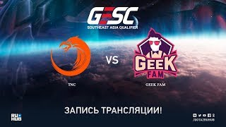 TNC vs Geek Fam, GESC SEA Qualifier, game 1 [Jam]