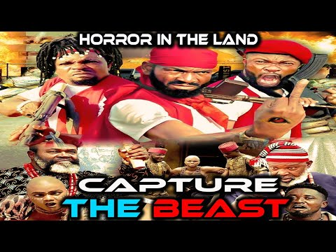 CAPTURE THE BEAST SEASON 1   NEW MOVIE LATEST NIGERIAN NOLLYWOOD MOVIE