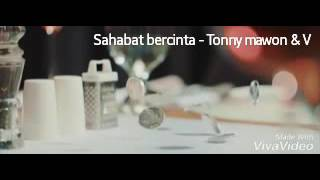 SAHABAT BERCINTA TONNY MAWON & VERA LIRIK ( Official Video )