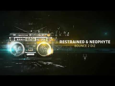 Restrained & Neophyte - Bounce 2 Diz