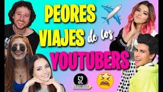 Video ¡LOS PEORES VIAJES QUE HAN HECHO LOS YOUTUBERS - 52 Rankings! :O MP3, 3GP, MP4, WEBM, AVI, FLV September 2019