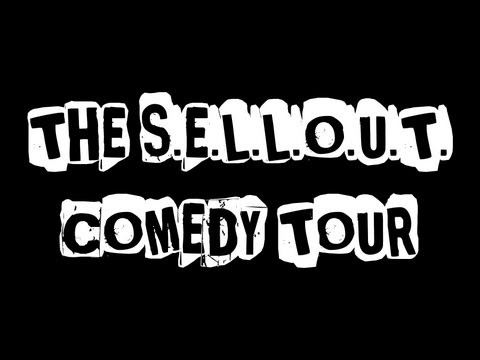 You lose part of yourself. Sellout Comedy Tour.