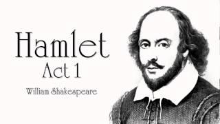 Shakespeare | Hamlet Act 1 Audiobook (Dramatic Reading)