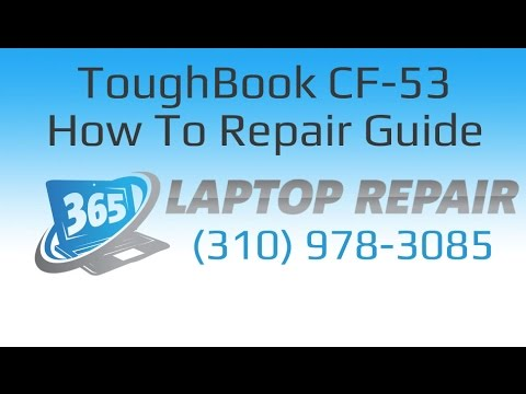 Panasonic Toughbook CF-53 Laptop How To Repair Guide - By 365