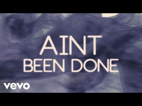 Ain't Been Done Lyric Video