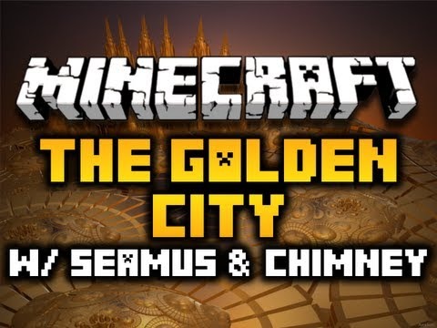 Minecraft: The Golden City w/ Seamus & Chimney (HD)