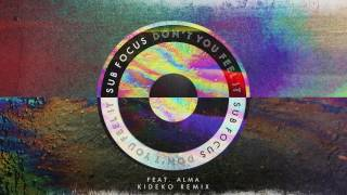 Sub Focus - Don't You Feel It (Kideko Remix)