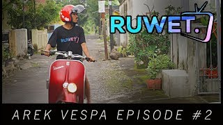AREK VESPA Episode #2