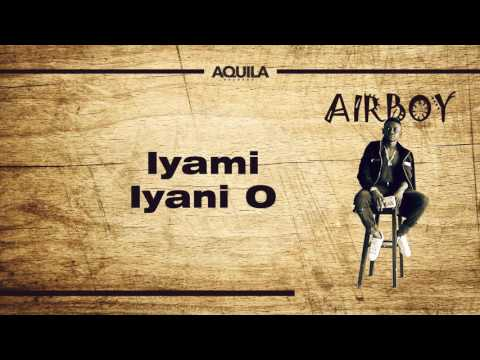 Airboy - Iya Mi (Lyrics Video)