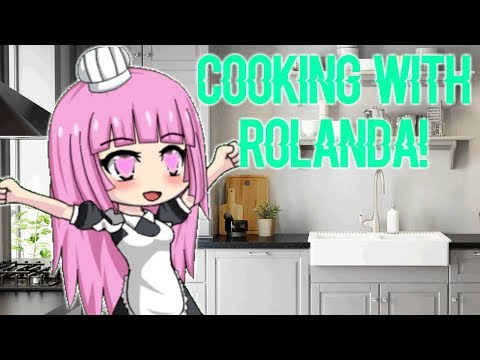 Cooking With Rolanda! ~ Gacha Studio
