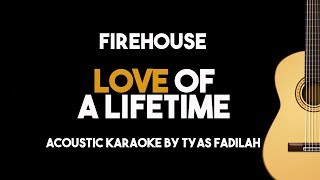 Love of a Lifetime - Firehouse (Acoustic Guitar Karaoke Backing Track with Lyrics on Screen)