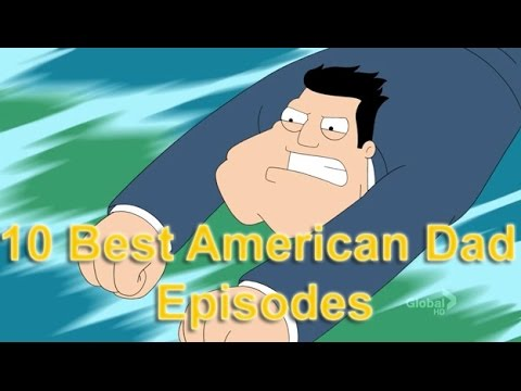 Top 10 Best American Dad Episodes