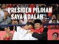 Video PRESIDEN PILIHAN SAYA ADALAH....