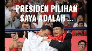 Video PRESIDEN PILIHAN SAYA ADALAH.... MP3, 3GP, MP4, WEBM, AVI, FLV April 2019