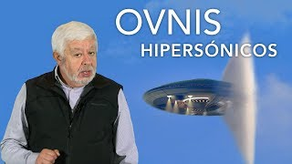 OVNIS Hipersónicos