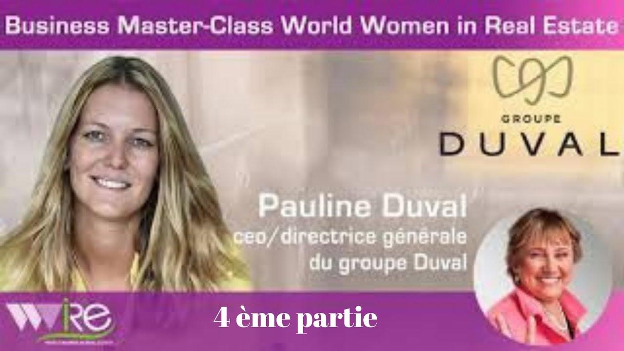 Quatrième partie DE LA BUSINESS MASTER CLASS WWIRE DE PAULINE DUVAL CEO DU GROUPE DUVAL