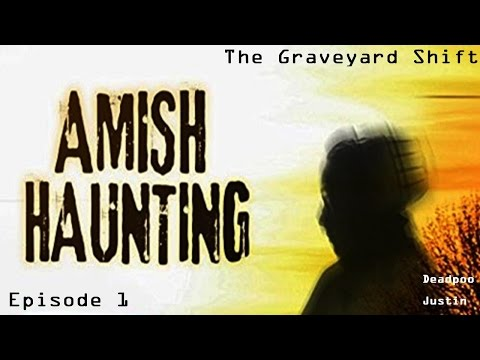 The Graveyard Shift Episode 1- Amish Haunting: Goat Baby/Evil Taxi