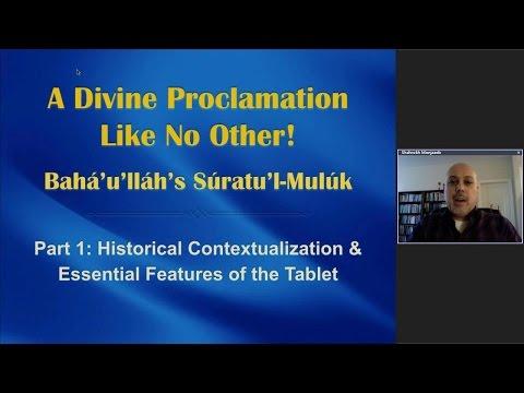 Web Talk # 21   A Divine Proclamation Like No Other: Baha'u'llah's Suratu'l-Muluk Part 1