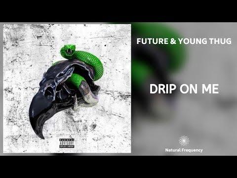 Future & Young Thug - Drip On Me (432Hz)