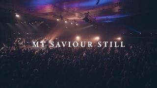 My saviour still
