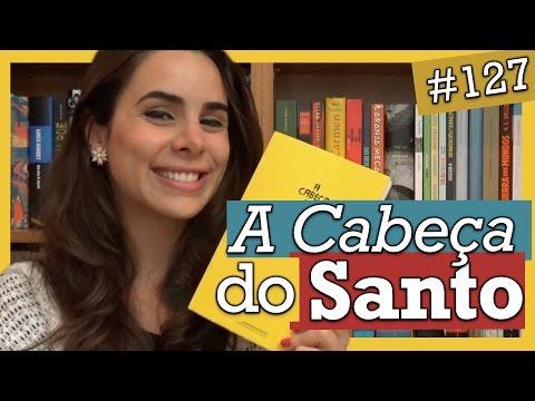 A CABEÇA DO SANTO, SOCORRO ACIOLI (#127)