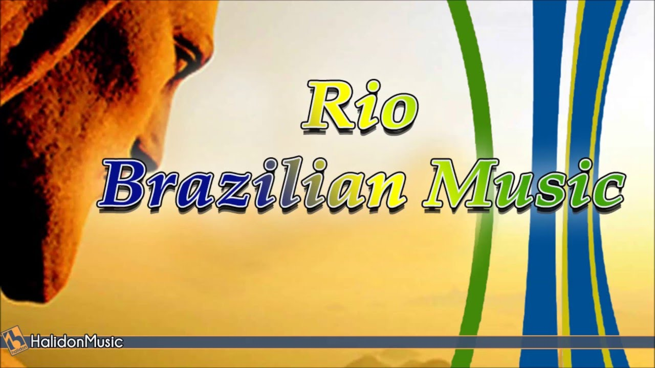 Rio 2016 : Brazilian Music (Summer Olympic Games Music)