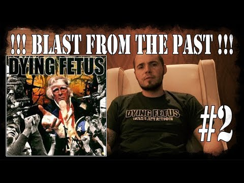 Blast From The Past #2 - Dying Fetus - Destroy The Opposition - Dani Zed