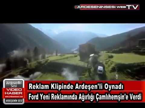 Reklam Filminde Ardeşen'li Oynadı Ford Yeni Reklamında Ağırlığı Çamlıhemşin'e Verdi