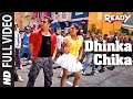 Dhinka Chika - Full Song - Ready video
