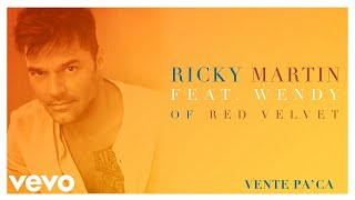 "Ricky Martin feat. Wendy of Red Velvet - ""Vente Pa' Ca"" (Cover Audio)""Vente Pa' Ca (feat. Wendy of Red Velvet)"" available on these digital platforms:iTunes: http://smarturl.it/VentePaCaWSpotify: http://smarturl.it/VentePaCaWSp Google Play: http://smarturl.it/VentePaCaWGP Amazon: http://smarturl.it/VentePaCaWAmFFollow Ricky Martin!Official site: http://www.rickymartinmusic.comFacebook: http://www.facebook.com/RickyMartinOfficialPageTwitter: http://twitter.com/Ricky_Martin Instagram: http://instagram.com/ricky_martinPinterest: http://www.pinterest.com/rickymartinoffi Google Plus: http://plus.google.com/+RickyMartinofficial Official audio video by Ricky Martin feat.Wendy of Red Velvet performing  ""Vente Pa' Ca."" (C) 2016 Sony Music Entertainment US Latin LLC"